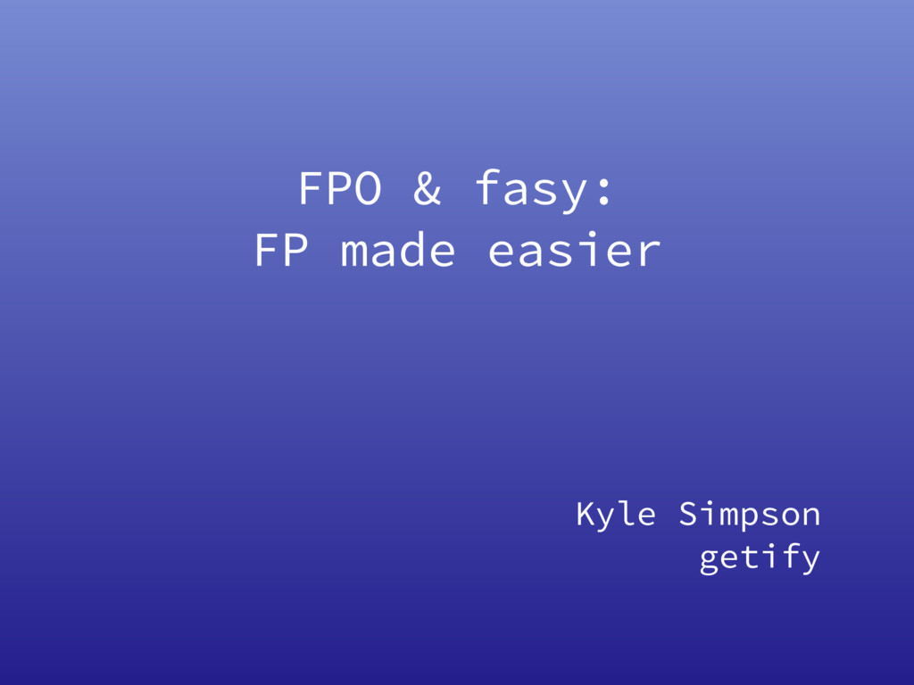 FPO & fasy: