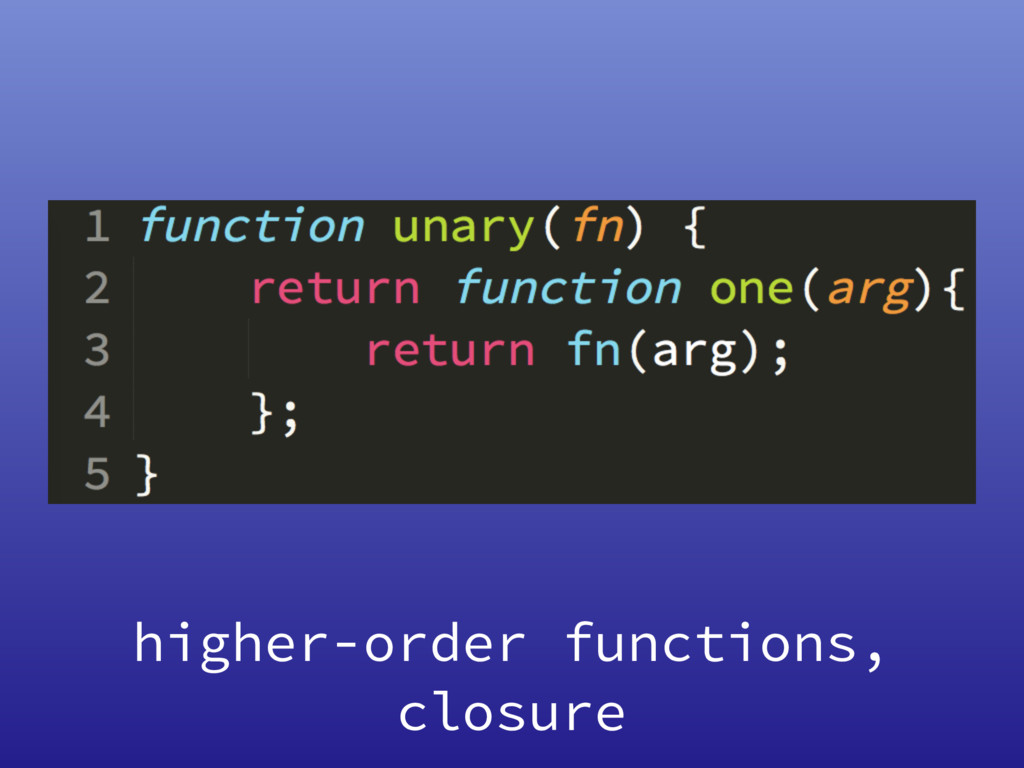 higher-order functions, closure