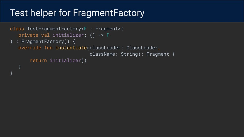 class TestFragmentFactory<F : Fragment>( privat...