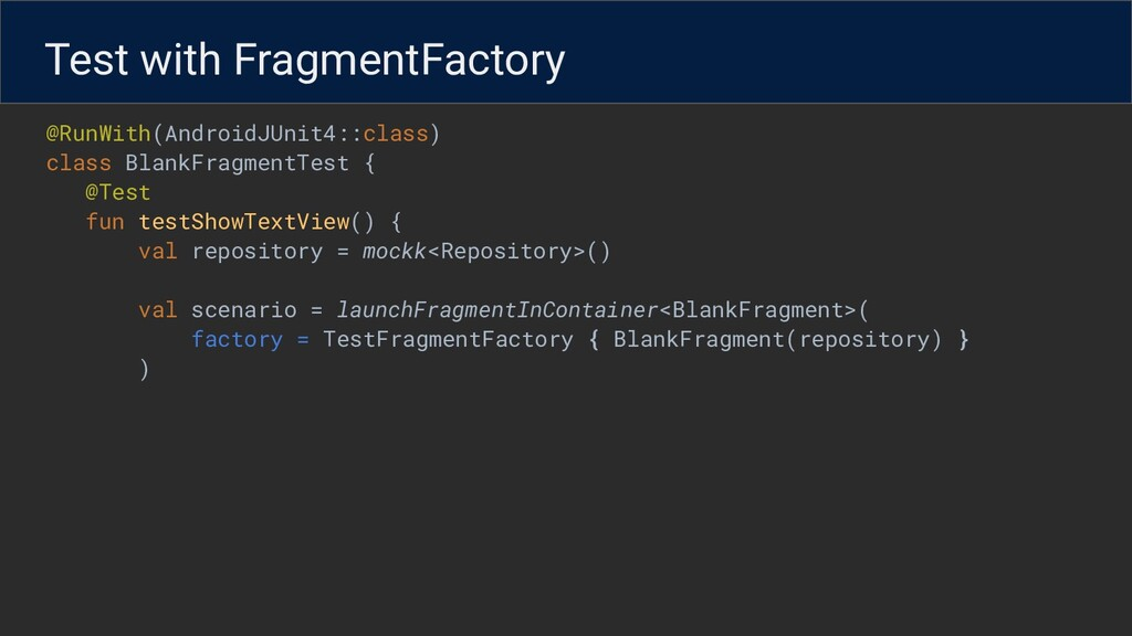 @RunWith(AndroidJUnit4::class) class BlankFragm...