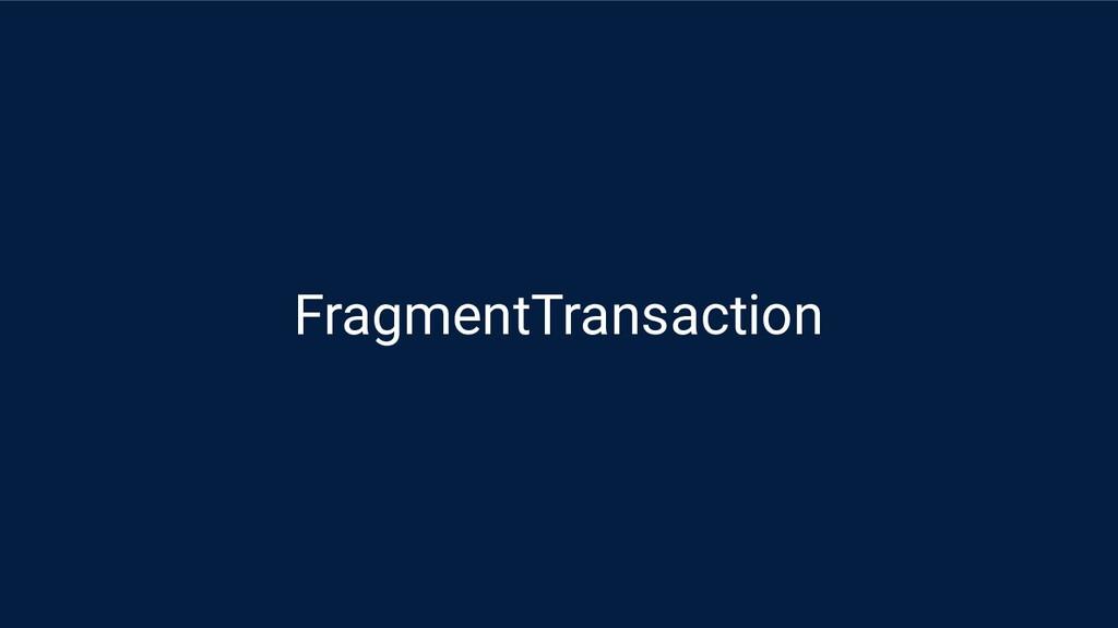 FragmentTransaction