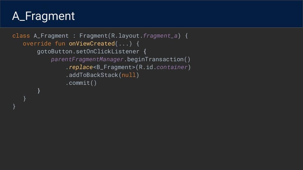class A_Fragment : Fragment(R.layout.fragment_a...