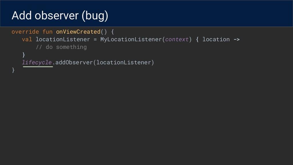 override fun onViewCreated() { val locationList...
