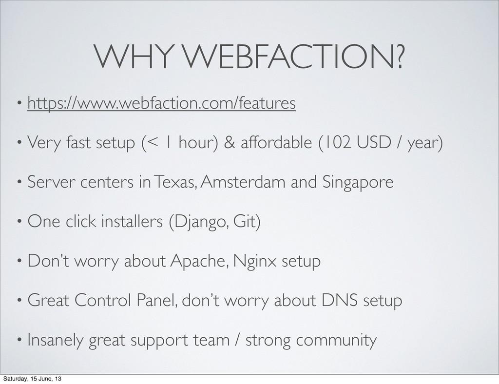WHY WEBFACTION? • https://www.webfaction.com/fe...