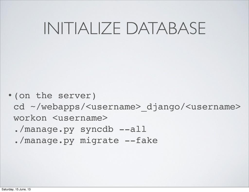INITIALIZE DATABASE • (on the server) cd ~/weba...