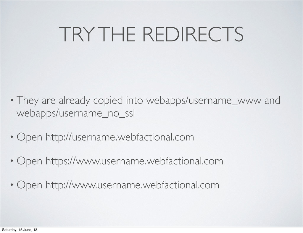 TRY THE REDIRECTS • They are already copied int...