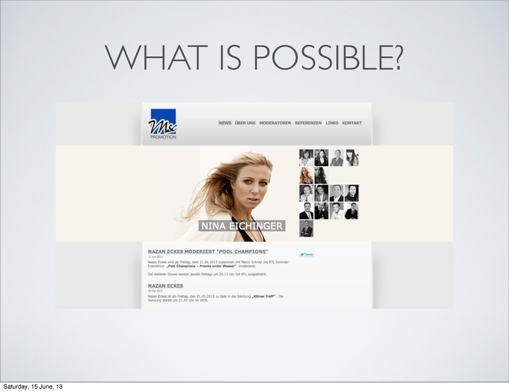 WHAT IS POSSIBLE? Saturday, 15 June, 13