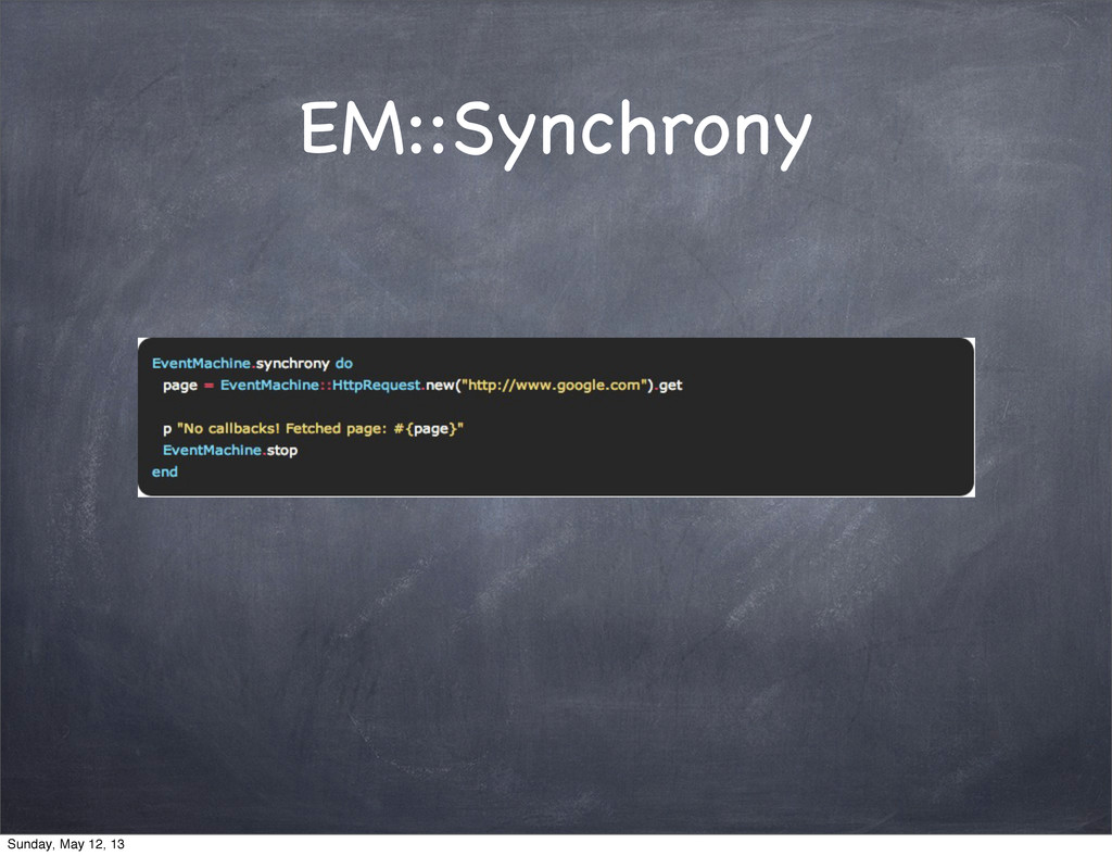 EM::Synchrony Sunday, May 12, 13