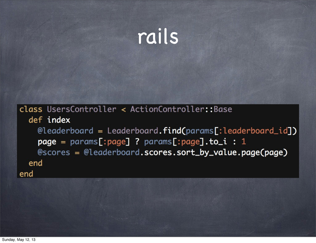 rails Sunday, May 12, 13