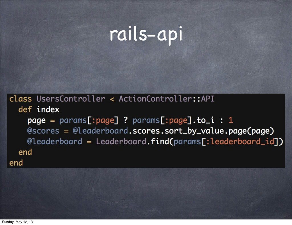 rails-api Sunday, May 12, 13