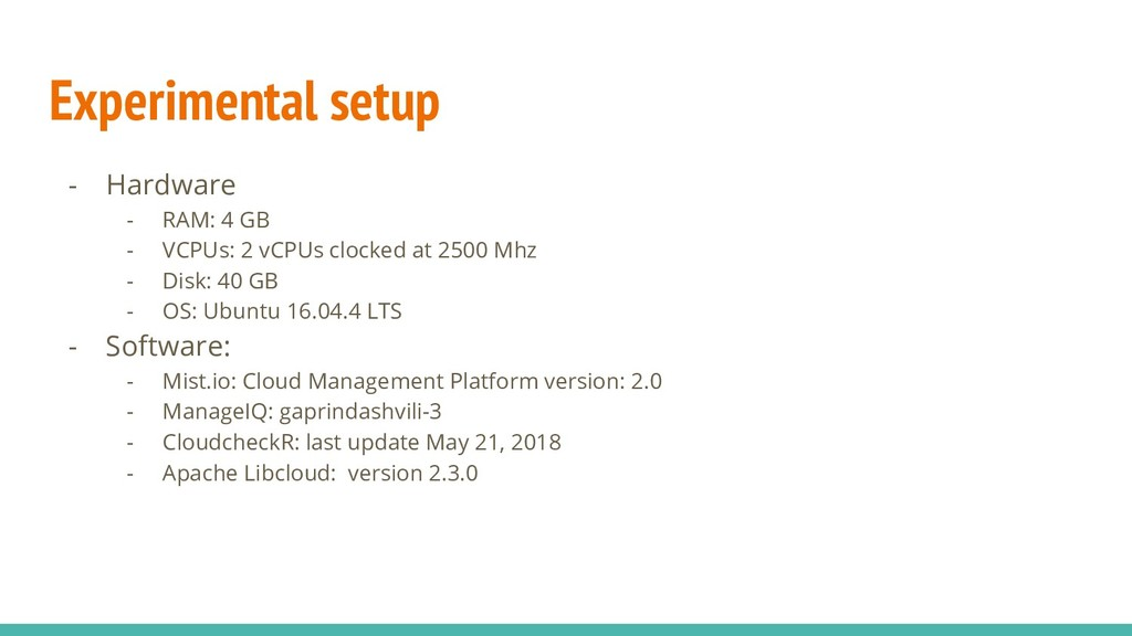 Experimental setup - Hardware - RAM: 4 GB - VCP...