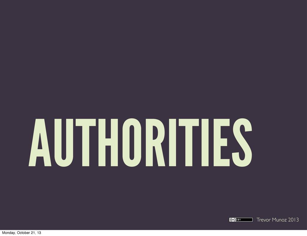 Trevor Munoz 2013 AUTHORITIES Monday, October 2...