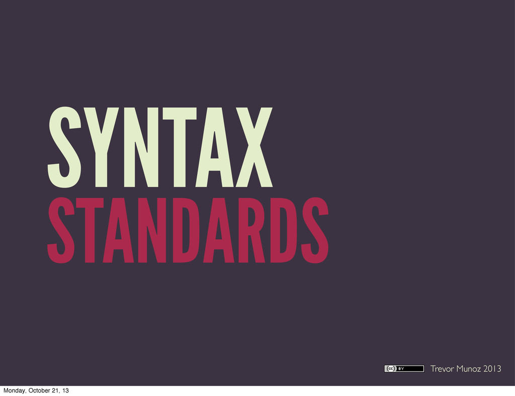 Trevor Munoz 2013 SYNTAX STANDARDS Monday, Octo...