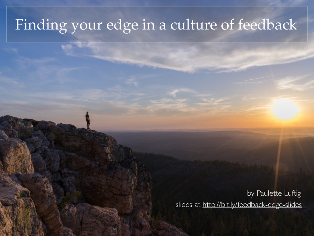 Finding your edge in a culture of feedback Phot...