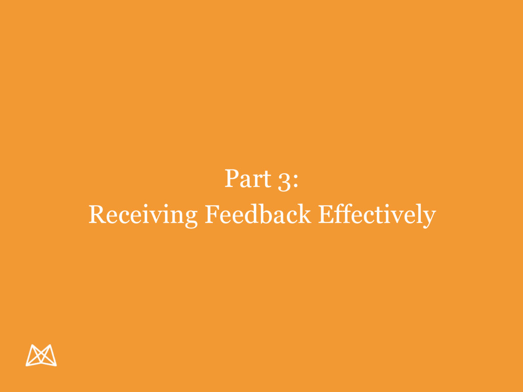 Part 3: Receiving Feedback Effectively