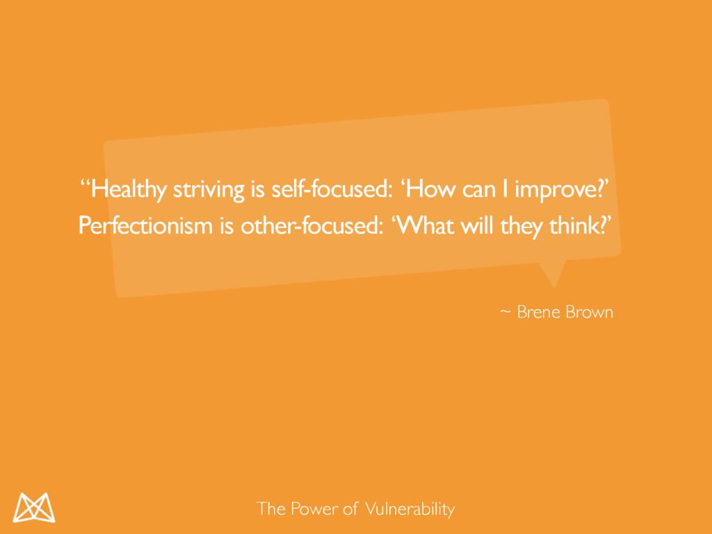 """~ Brene Brown The Power of Vulnerability """"Healt..."""