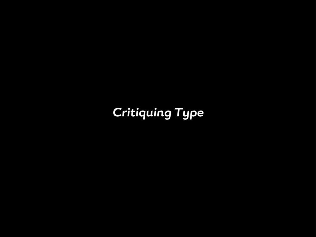 Critiquin T pe