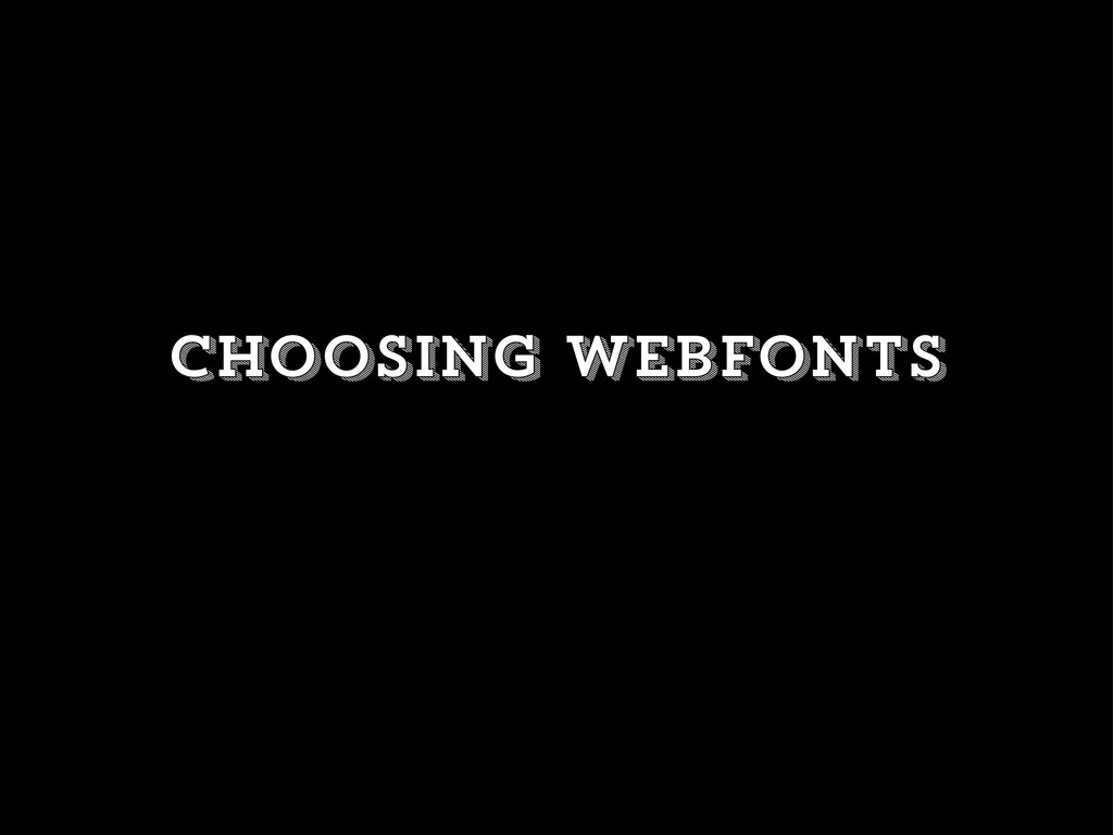 Choosing webfonts