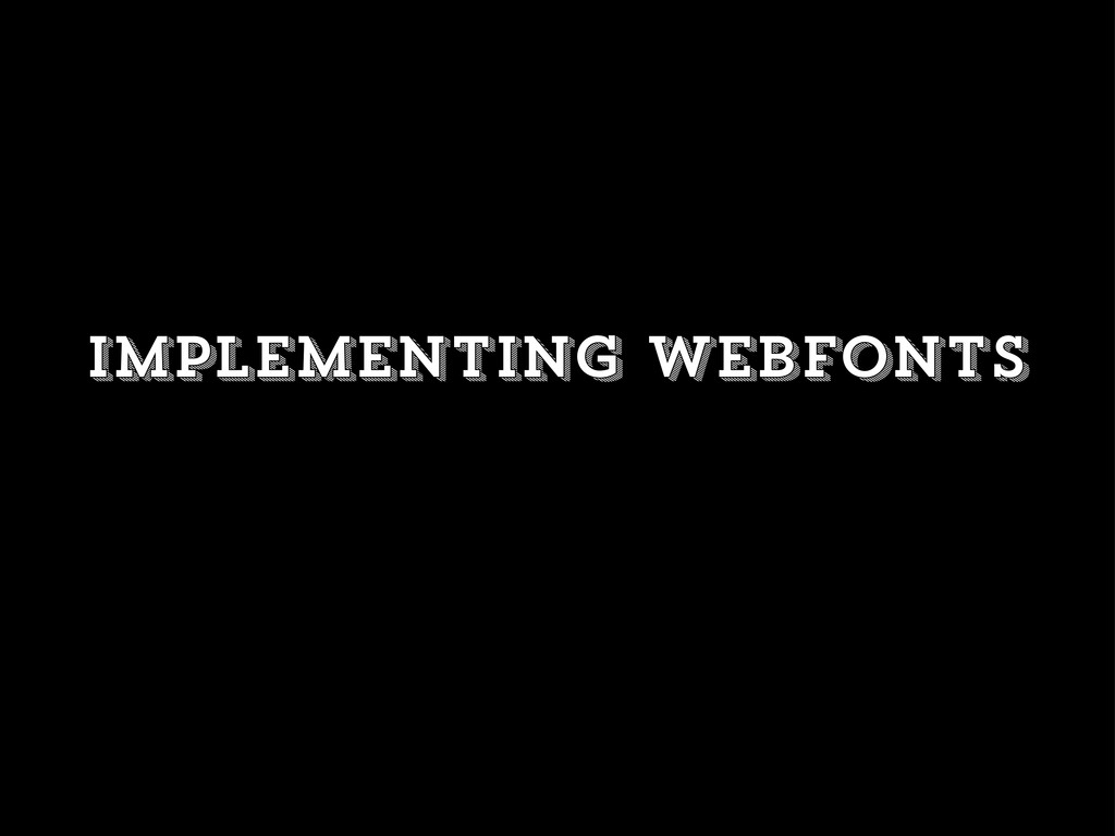 implementing webfonts