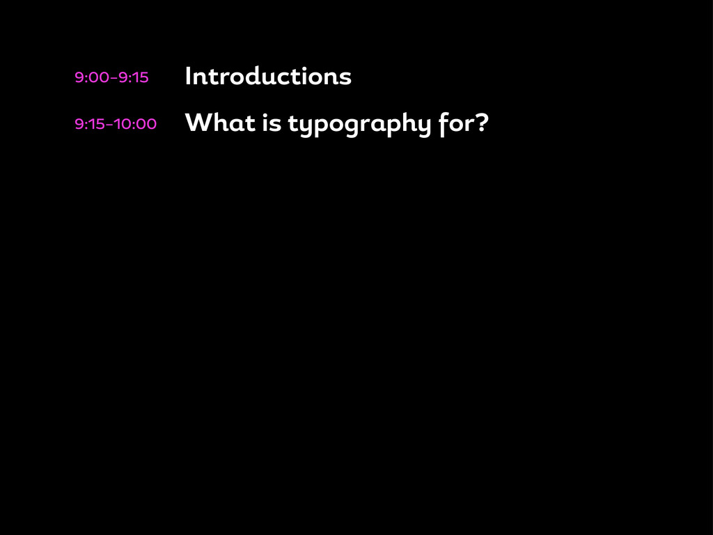 Introductions 9:00–9:15 Wh t is t po r ph or? 9...