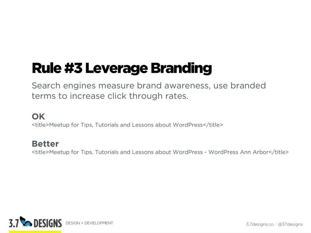 Rule #3 Leverage Branding Search engines measur...