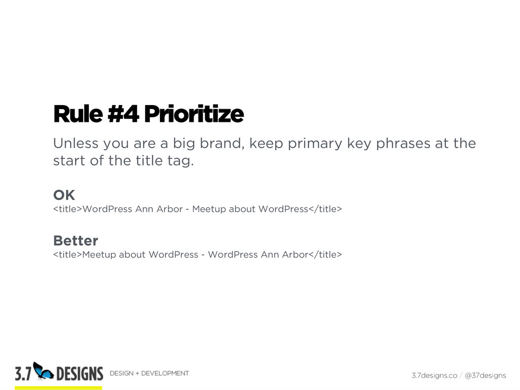 Rule #4 Prioritize Unless you are a big brand, ...