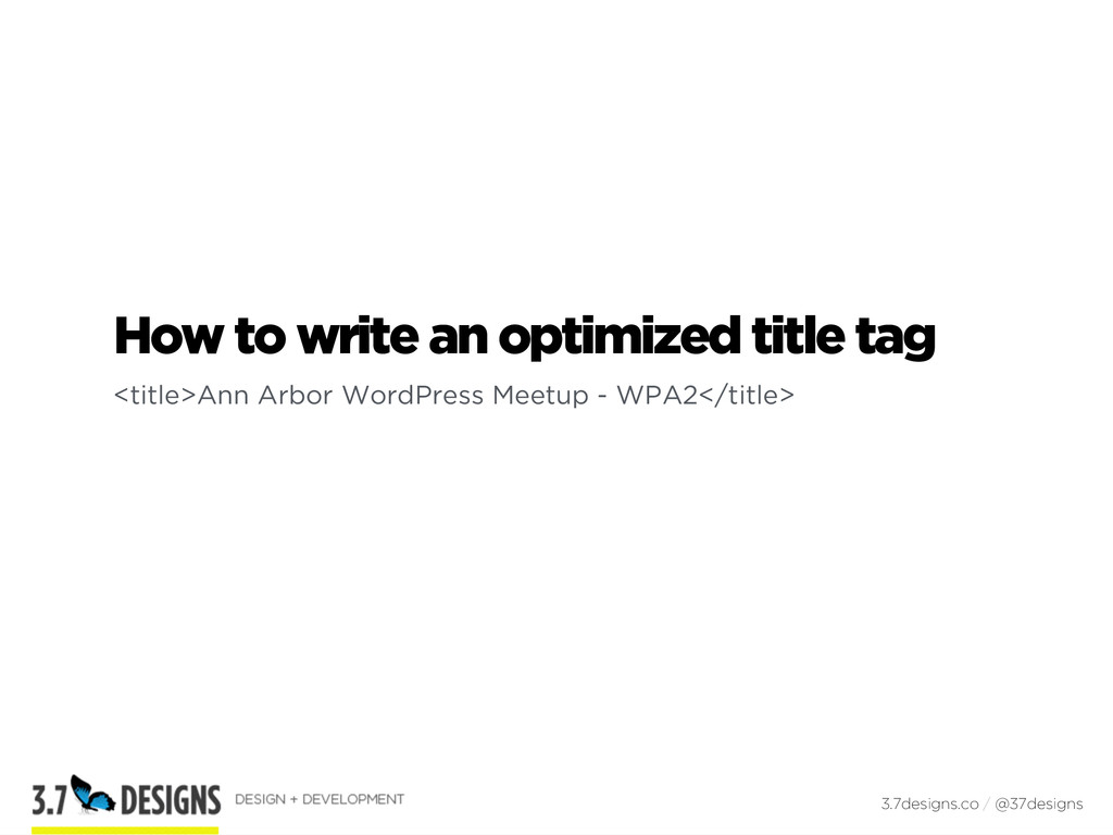 How to write an optimized title tag <title>Ann ...