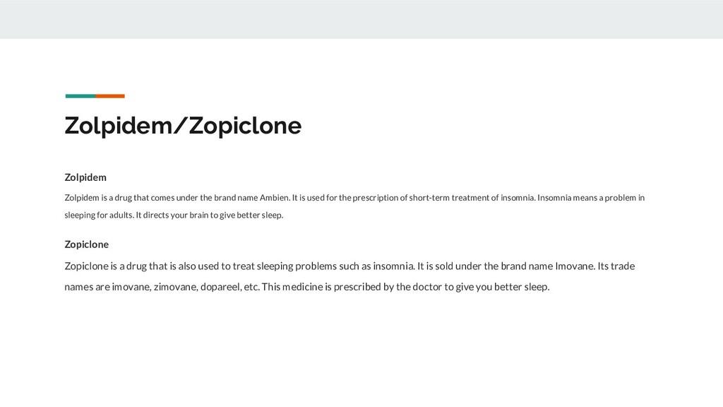 Zolpidem/Zopiclone Zolpidem Zolpidem is a drug ...