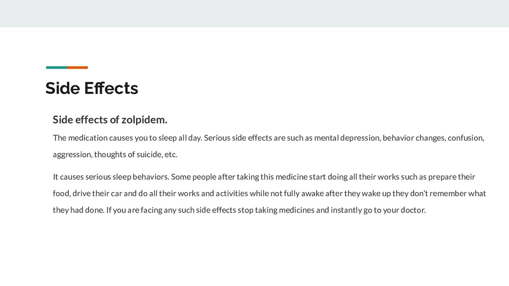 Side Effects Side effects of zolpidem. The medic...