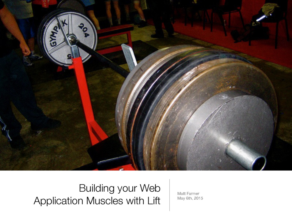 Building your Web Application Muscles with Lift...