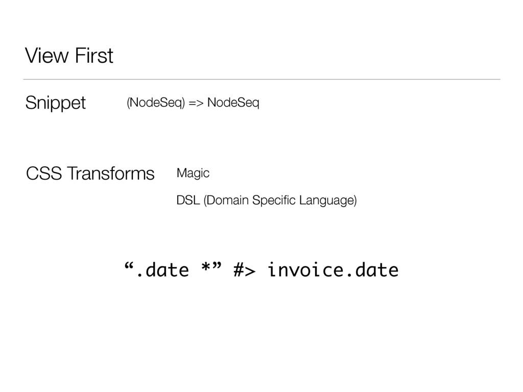 View First Snippet (NodeSeq) => NodeSeq CSS Tra...
