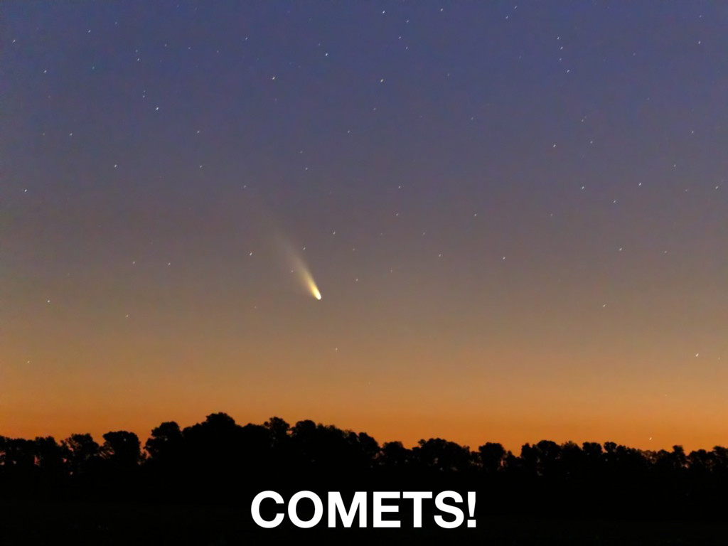 COMETS!