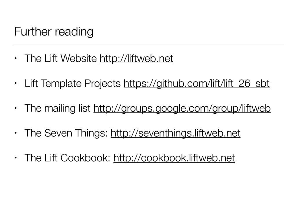 Further reading • The Lift Website http://liftw...
