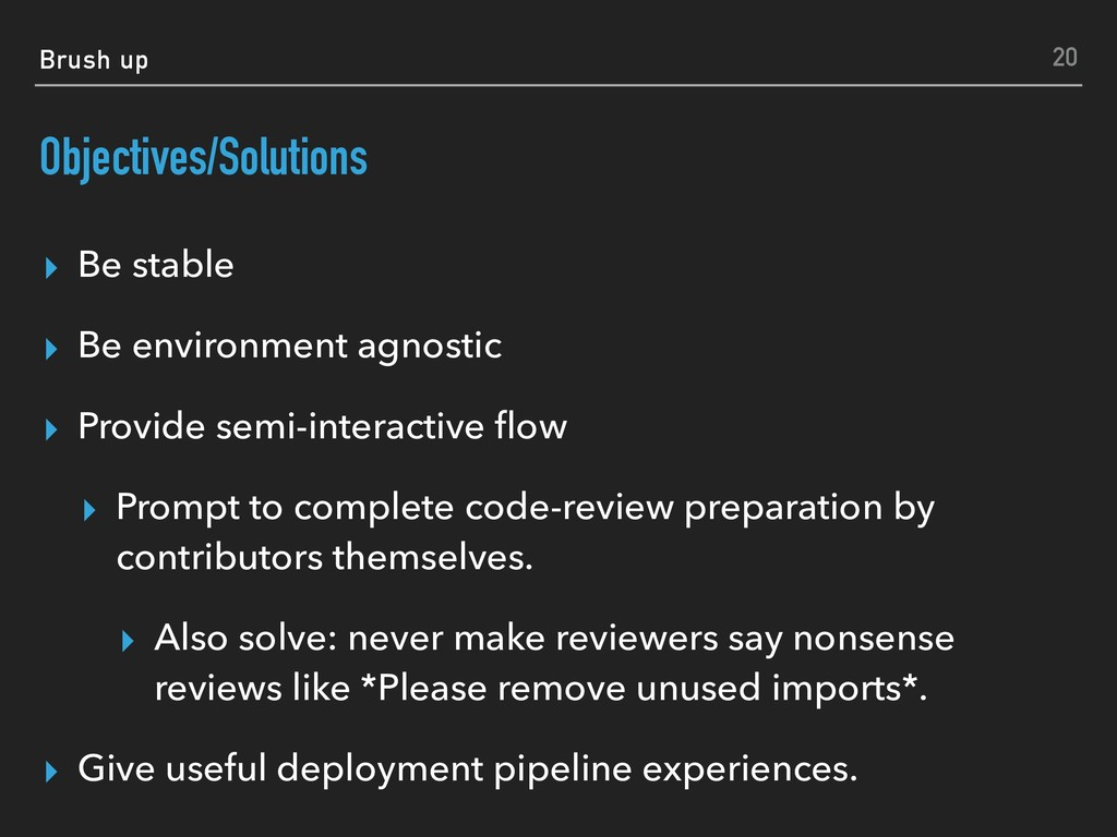 Brush up Objectives/Solutions ▸ Be stable ▸ Be ...