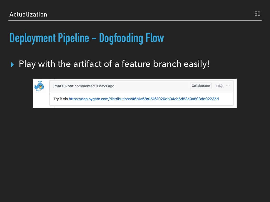 Actualization Deployment Pipeline - Dogfooding ...