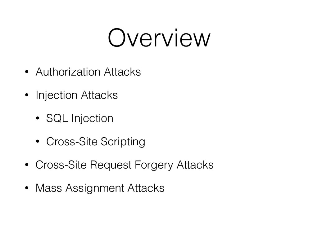 Overview • Authorization Attacks • Injection At...