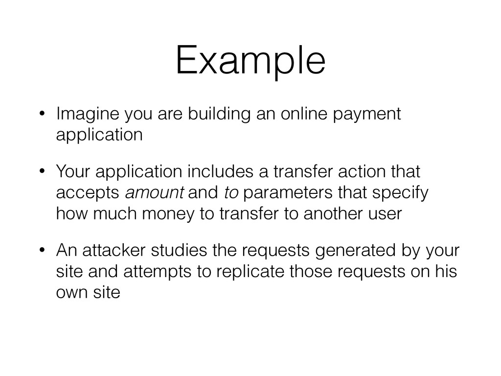 Example • Imagine you are building an online pa...
