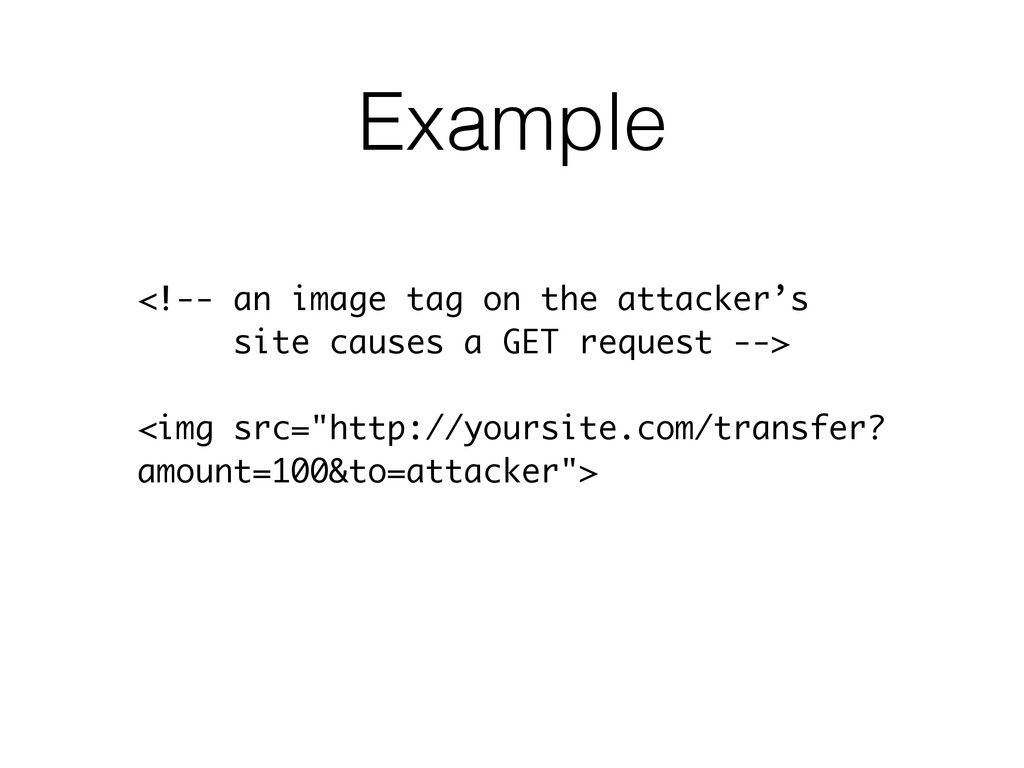 Example <!-- an image tag on the attacker's sit...