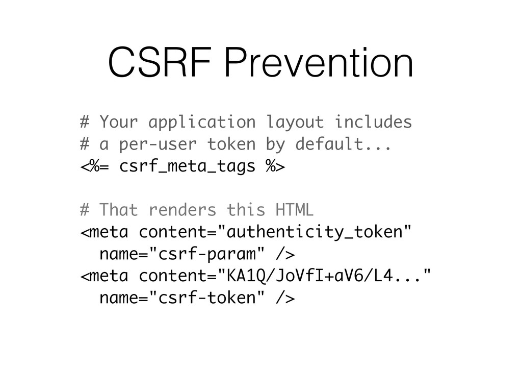 CSRF Prevention # Your application layout inclu...
