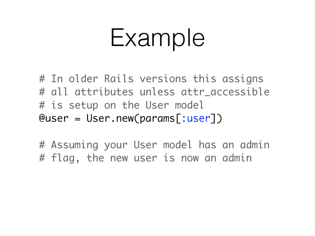 Example # In older Rails versions this assigns ...