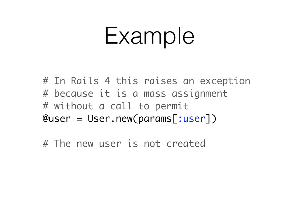 Example # In Rails 4 this raises an exception #...