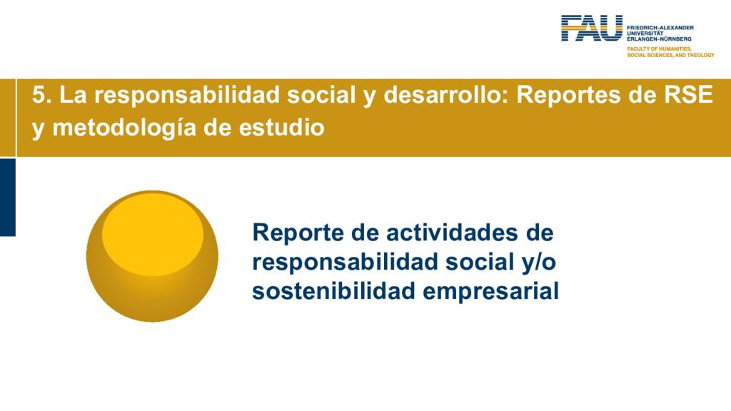 5. La responsabilidad social y desarrollo: Repo...