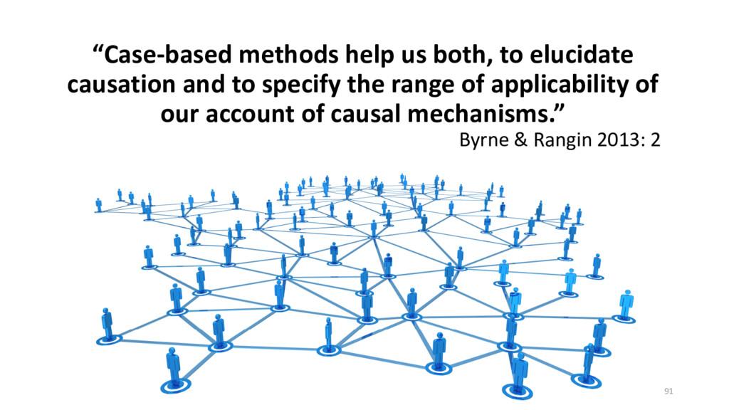 """""""Case-based methods help us both, to elucidate ..."""
