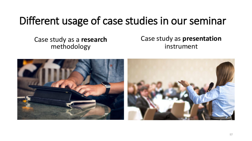 Different usage of case studies in our seminar ...