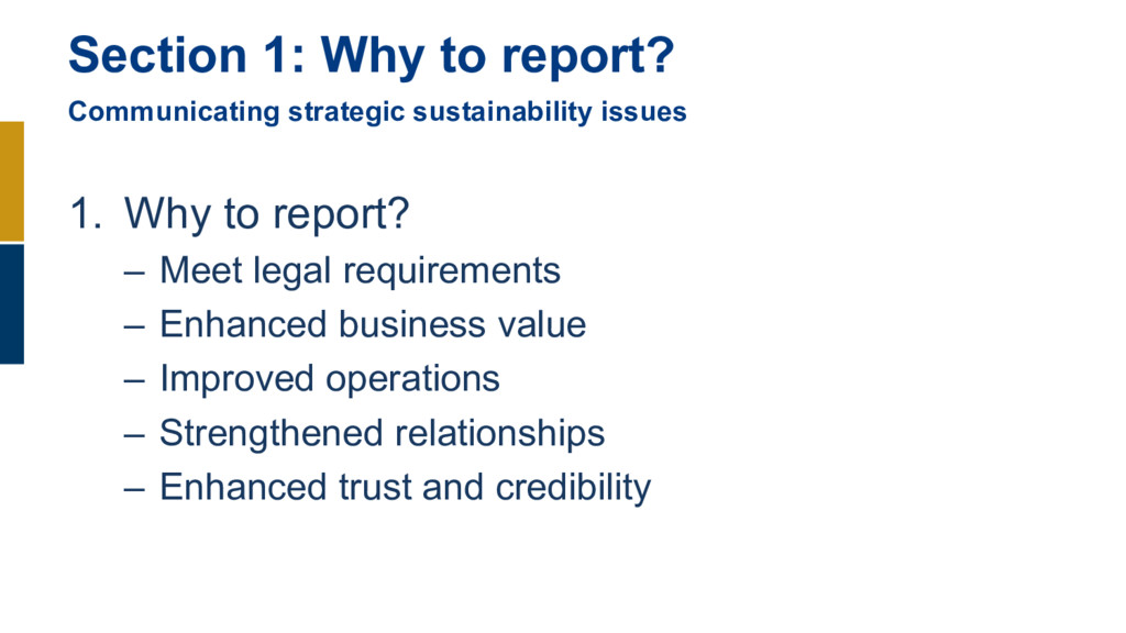 1. Why to report? – Meet legal requirements – E...