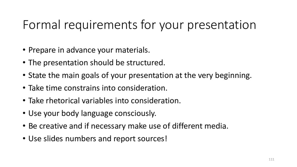 Formal requirements for your presentation • Pre...