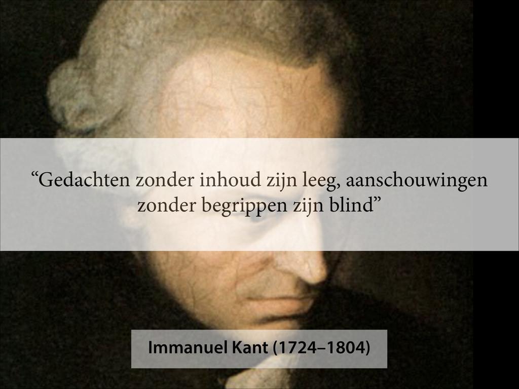 """Immanuel Kant (1724–1804) """"Gedachten zonder inh..."""