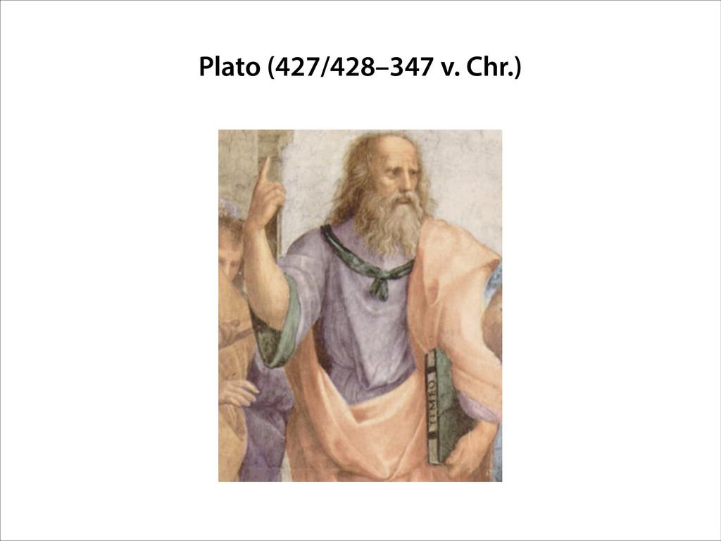 Plato (427/428–347 v. Chr.)