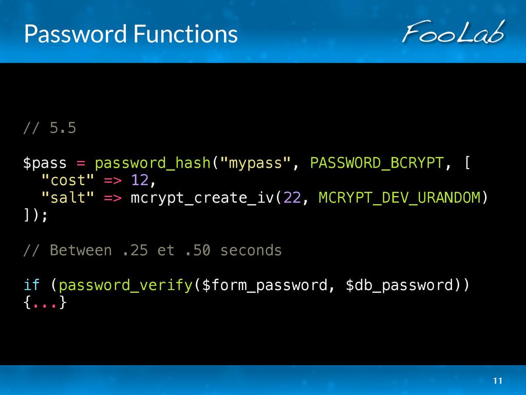 Password Functions // 5.5 $pass = password_hash...