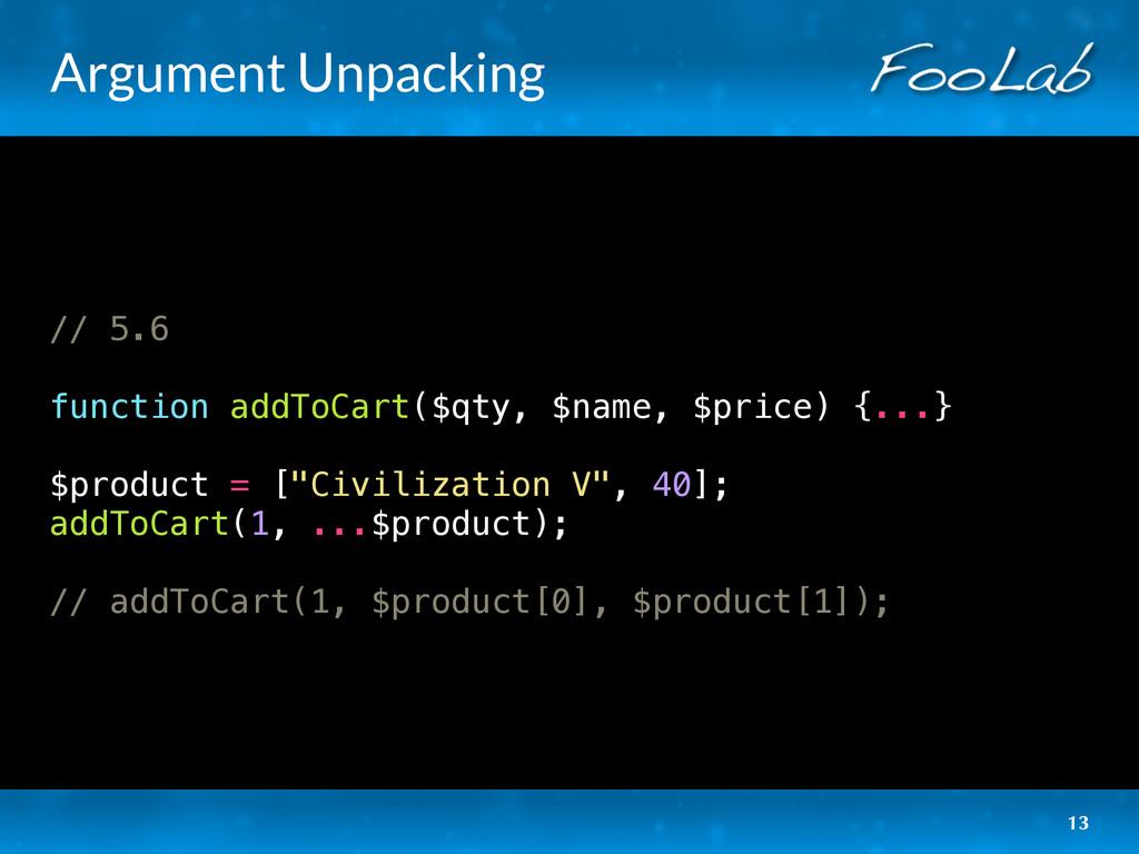 Argument Unpacking // 5.6 function addToCart($q...